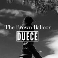 The Brown Balloon by Duece